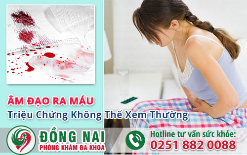 Âm đạo ra máu do nhiều bệnh phụ khoa gây ra
