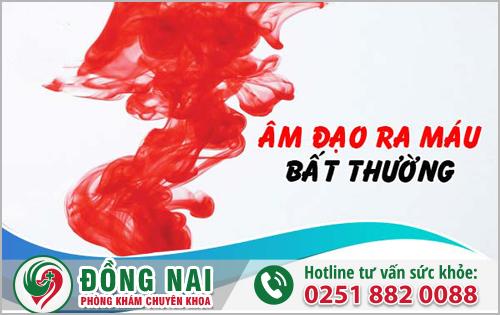 Âm đạo ra máu bất thường là tình trạng nguy hiểm